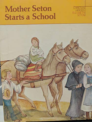 9780030221262: Mother Seton starts a school: A story about Elizabeth Seton (Christian heroes)