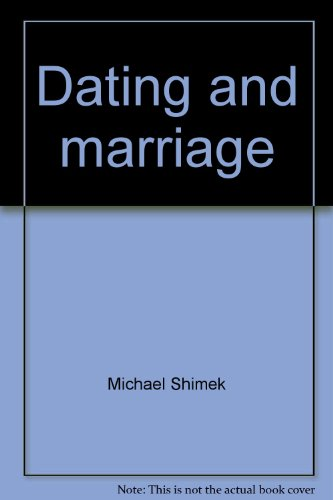 9780030221361: Dating and marriage: A Christian approach to intimacy