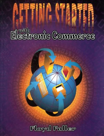 9780030222573: Getting Started With Electronic Commerce (The Dryden Press Series in Computer Technologies)