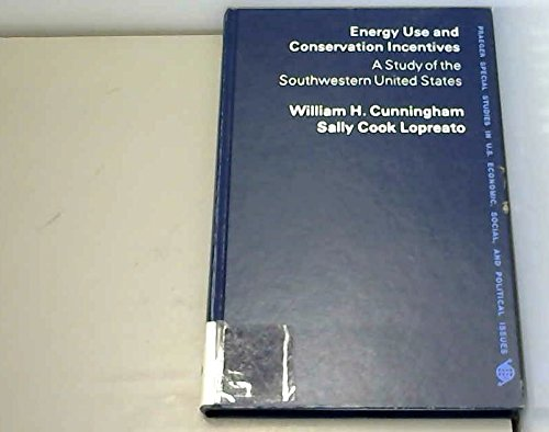 9780030222764: Energy Use and Conservation Incentives: A Study of the Southwestern United States (Praeger special studies in U.S. economic, social, and political issues)