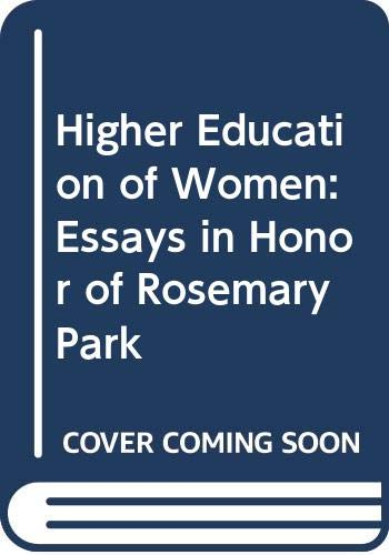 9780030223013: Higher Education of Women: Essays in Honor of Rosemary Park (Praeger special studies)