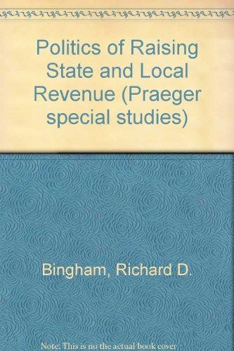 9780030223068: Politics of Raising State and Local Revenue