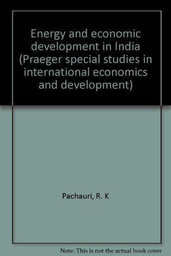 9780030223716: Energy and economic development in India (Praeger special studies in international economics and development)