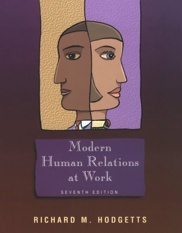 Modern Human Relations at Work (Dryden Press: Richard M. Hodgetts