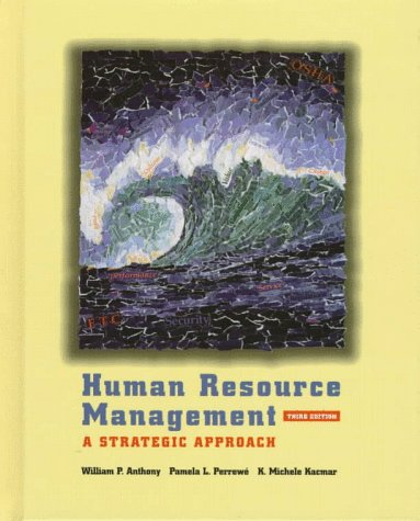 Human Resource Management: A Strategic Approach (Dryden: William P. Anthony,