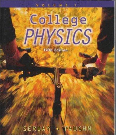 9780030225079: Serway Et Al College Physics 5e Vol 1 Chaps 1-14: Volume I (Chapters 1-14)