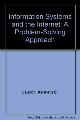 9780030225772: Information Systems and the Internet: A Problem-Solving Approach