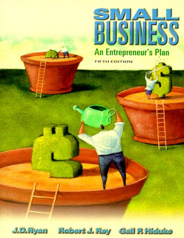 Small Business: An Entrepreneur's Plan (The Dryden Press Series in Management) (0030225930) by Ryan