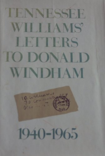 9780030226366: Tennessee William's Letters to Donald Windham, 1940-1965