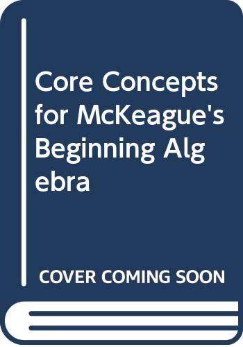 9780030226793: Core Concepts for McKeague's Beginning Algebra