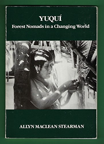 9780030227028: Yuqui: Forest Nomads in a Changing World (Case Studies in Cultural Anthropology)