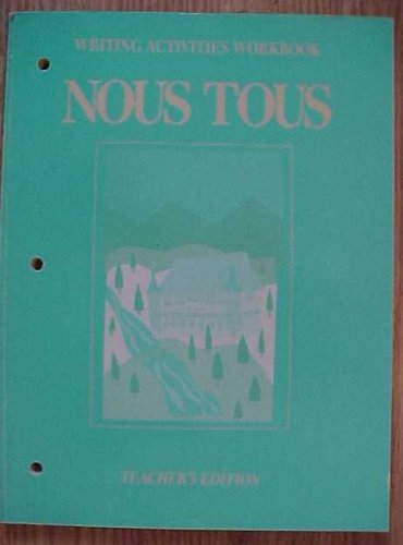 9780030227479: Nous Tous Writing Activities Workbook Teacher's Edition (Holt Rinehart Winston French 2)
