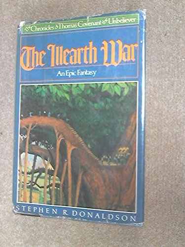 The Illearth War: The Chronicles of Thomas Covenant, the Unbeliever, Book 2: Stephen R Donaldson