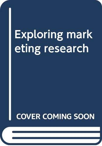 9780030229633: Exploring marketing research (Dryden Press series in marketing)