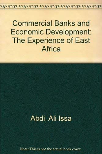9780030230318: Commercial Banks and Economic Development: The Experience of East Africa