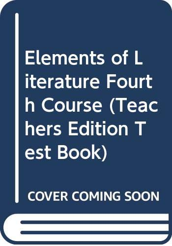 9780030232848: Elements of Literature Fourth Course (Teachers Edition Test Book)