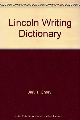 Lincoln Writing Dictionary: Cheryl Jarvis