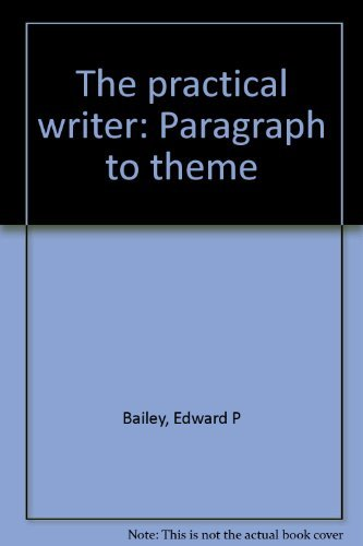9780030237478: The practical writer: Paragraph to theme