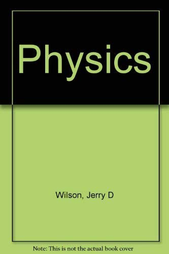 Physics A Practical And Conceptual Approach Jerry D Wilson