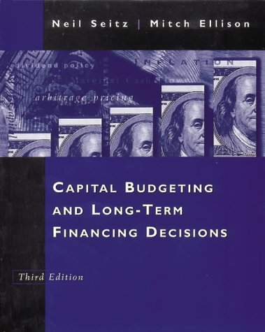 9780030237898: Capital Budgeting and Long-Term Financing Decisions (The Dryden Press series in finance)
