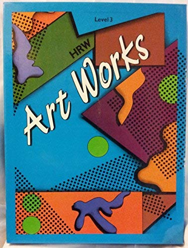 9780030239137: Art Works an Integrated Approach to Art Education/Grade 3