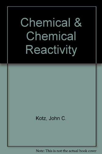 9780030239892: Chemical & Chemical Reactivity