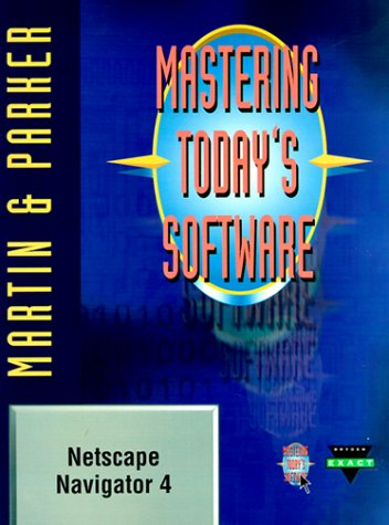 9780030243141: Mastering Today's Software: Netscape Navigator 4