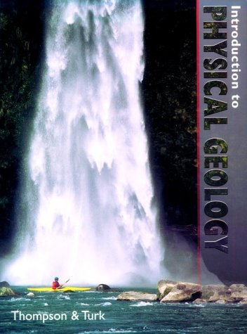Introduction to Physical Geology: Thompson, Graham R.;