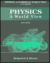Physics : A World View, Numerical: Larry D. Kirkpatrick;