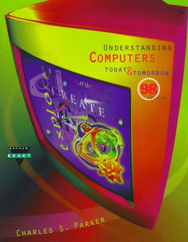 9780030244810: Understanding Computers 98: Today & Tomorrow (The Dryden Press Series in Information Systems)