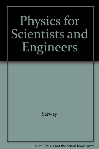 Physics for Scientists and Engineers: Serway