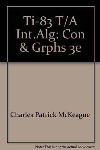 9780030248665: Ti-83 T/A Int.Alg: Con & Grphs 3e