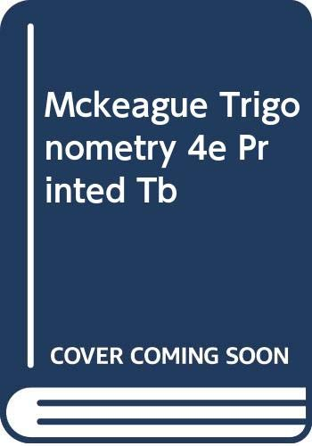 9780030249686: Title: MCKEAGUE TRIGONOMETRY 4E PRINTED TB
