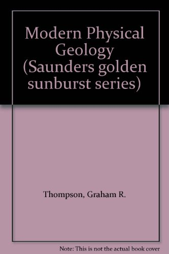 9780030253980: Modern Physical Geology (Saunders golden sunburst series)