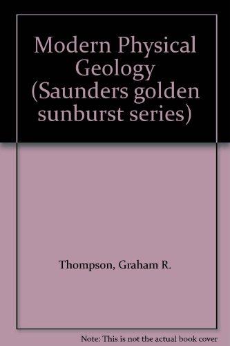 9780030253980: Modern Physical Geology (Saunders golden sunburst series)