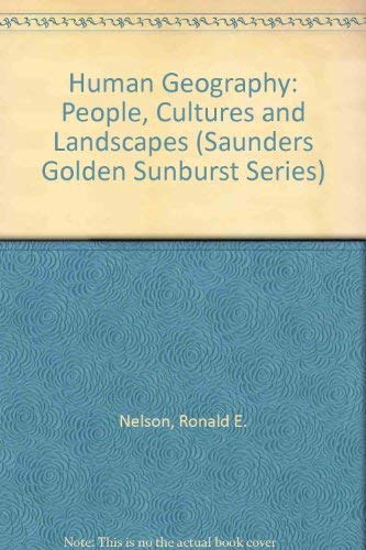 9780030254147: Human Geography: People, Cultures, and Landscapes