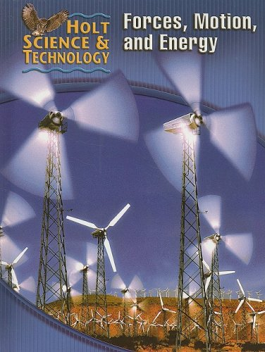 9780030255564: Holt Science & Technology: Student Edition (M) Forces, Motion, and Energy 2005