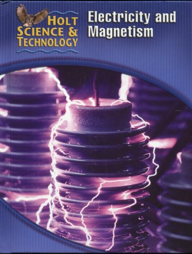 9780030255571: Holt Science & Technology [Short Course]: Student Edition [N] Electricity and Magnetism 2005