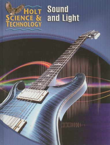 Holt Science and Technology: Sound and Light: Holt, Rinehart And