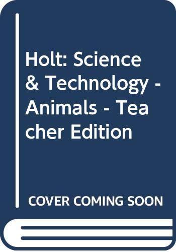 9780030255632: Holt: Science & Technology - Animals - Teacher Edition