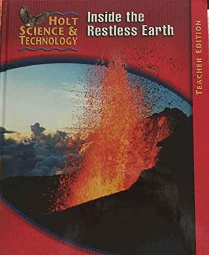 9780030255717: Inside the Restless Earth: Teacher's Edition (Holt Science and Technology, Level F)
