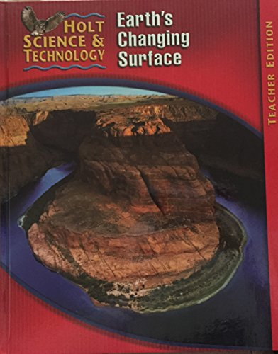 Holt Science and Technology: Earth's Changing Surface,: Holt Rinehart &