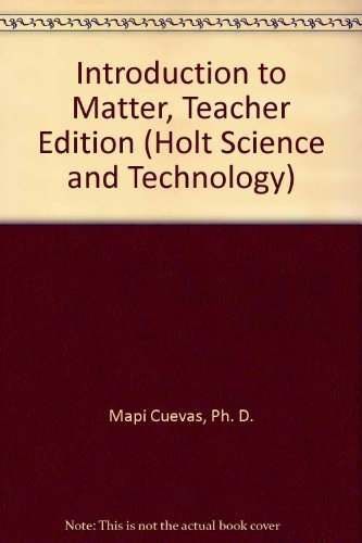9780030255793: Introduction to Matter, Teacher Edition (Holt Science and Technology)
