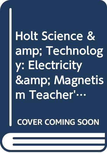 9780030255861: Holt Science & Technology: Electricity & Magnetism, Teacher's Edition