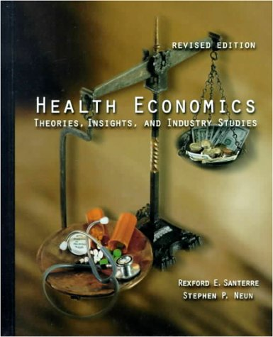 9780030256295: Health Economics : Theories, Insights, and Industry Studies (2000 Update)