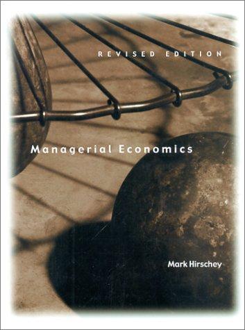 MANAGERIAL ECONOMICS revised edition: MARK HIRSCHEY