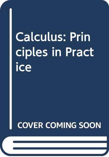 9780030257124: Calculus: Principles in Practice