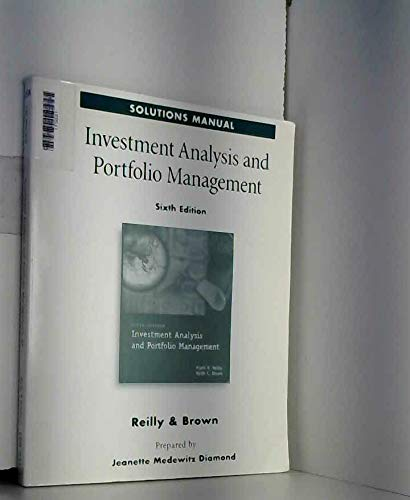 9780030258121: Investment Analysis and Portfolio Management- Solutions Manual, 6th Edition