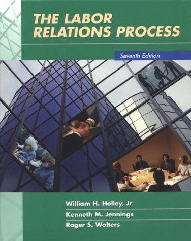 9780030258411: The Labor Relations Process