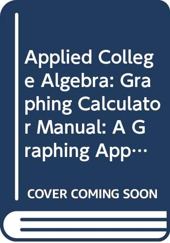 9780030260384: Applied College Algebra : A Graphing Approach (wit